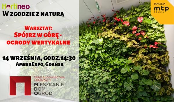 Going. | W zgodzie z naturą – Spójrz w górę – ogrody wertykalne - AmberExpo