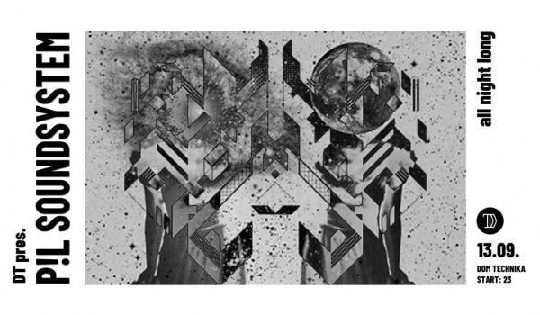 Going. | DT pres P!L Soundsystem - Dom Technika