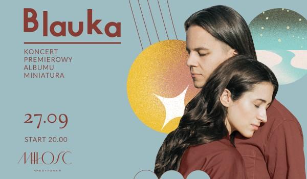 Going. | Blauka | Miniatura | Koncert Premierowy - Miłość / Patio Kredytowa 9