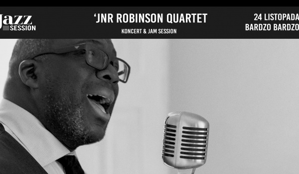 Going. | Jazz Session #69 | 'Jnr Robinson Quartet - BARdzo bardzo