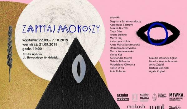 Going. | Zapytaj Mokoszy / wystawa zbiorowa - Sztuka Wyboru