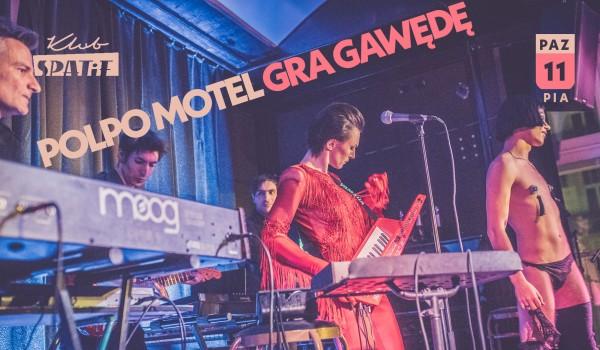 Going. | POLPO MOTEL GRA GAWĘDĘ - Klub SPATiF