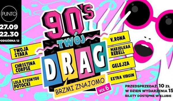 Going. | Twój Drag Brzmi Znajomo vol. 6. 90s hits - drag show - Punto Punto Club