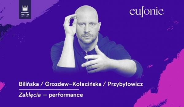 Going. | Zaklęcia | Festiwal Eufonie - Filharmonia Narodowa