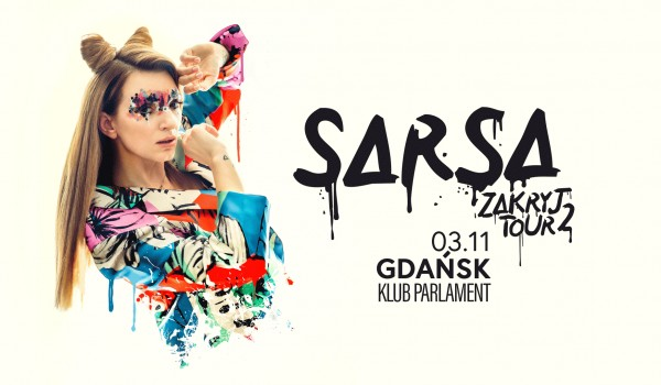 Going. | SARSA #zakryjtour2 | Gdańsk - Klub Parlament