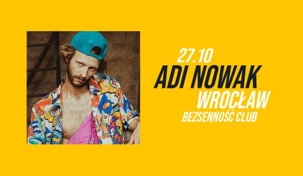 Going. | Adi Nowak we Wrocławiu - Bezsennosc Insomnia Club