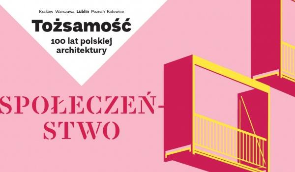 Going. | Społeczeństwo | Tożsamość. 100 lat polskiej architektury - Centrum Spotkania Kultur w Lublinie