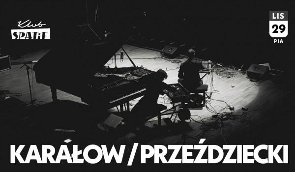 Going. | ANDRZEJ KARAŁOW / JERZY PRZEŹDZIECKI || Spatif, Warszawa - Klub SPATiF