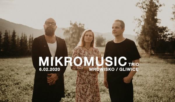 Going. | Mikromusic (Trio) w Gliwicach! - CKS Mrowisko