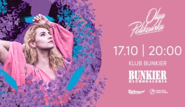 Going. | Olga Polikowska | Klub Bunkier 17.10.2019 - Bunkier Club