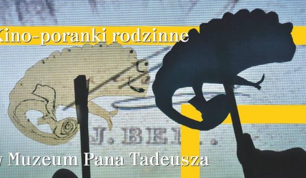 Going. | Kino-poranki rodzinne - Muzeum Pana Tadeusza