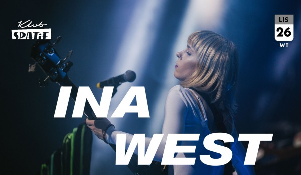 Going. | INA WEST || Spatif, Warszawa - Klub SPATiF