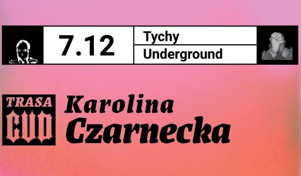 "Going. | Karolina Czarnecka ""Trasa Cud"" w Underground Pub, Tychy - Underground Pub"