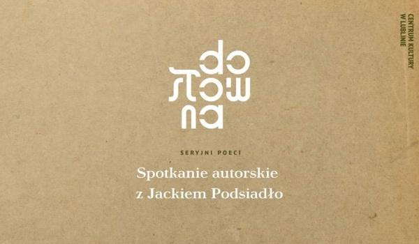 Going. | Seryjni Poeci - spotkanie autorskie z Jackiem Podsiadło - Dosłowna