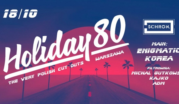Going. | Holiday'80 / The Very Polish Cut Outs - Schron