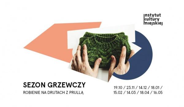 Going. | Sezon grzewczy | Robienie na drutach z Prullą - Instytut Kultury Miejskiej
