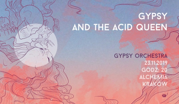 Going. | Gypsy and the Acid Queen - Klub Alchemia