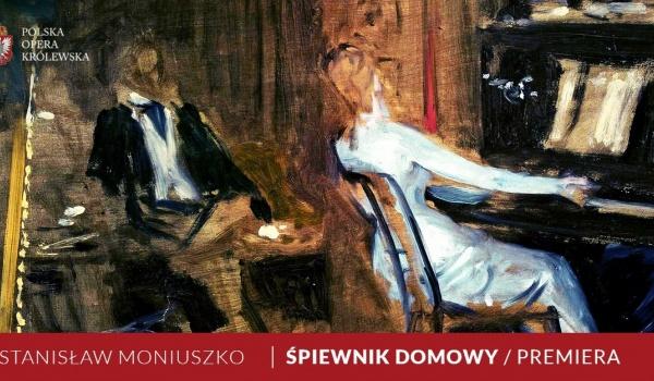 Going. | Śpiewnik domowy / Stanisław Moniuszko Premiera - Muzeum Łazienki Królewskie