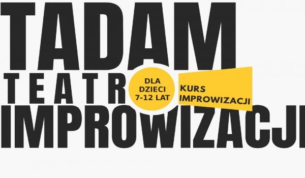 Going. | Warsztaty improwizacji teatralnej dla dzieci - Tadam - teatr improwizacji