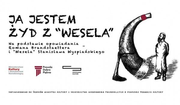 """Going.   Ja jestem Żyd z """"Wesela"""" - Centrum Spotkania Kultur w Lublinie"""