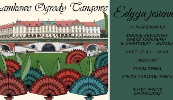 Going.   Zamkowe ogrody tangowe - Zamek Królewski