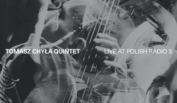"Going.   Koncert Tomasz Chyła Quintet materiał z płyty ""Tomasz Chyła Quintet Live at Polish Radio3"" - TU"