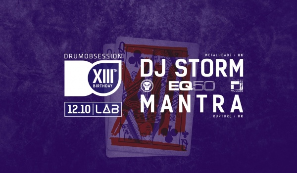 Going. | DrumObsession 13th Birthday: EQ50 with DJ Storm & Mantra - Projekt LAB