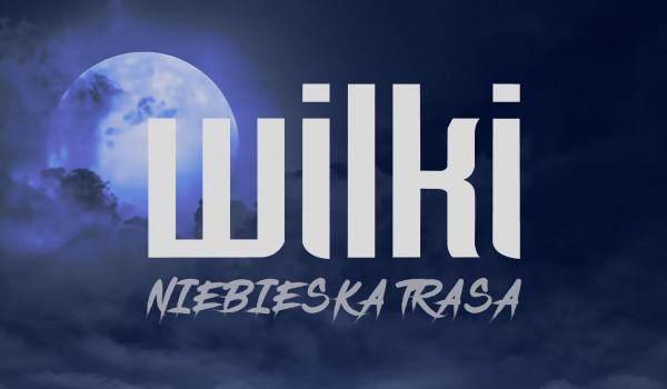 Going. | Wilki - Niebieska Trasa - Toruń - Od Nowa