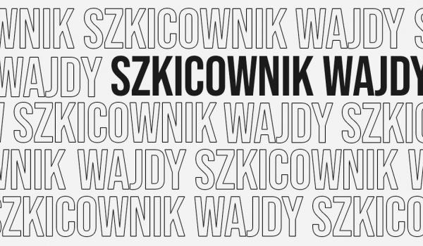 Going. | Szkicownik Wajdy - Dom Kultury Kadr