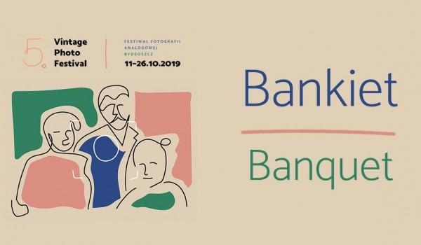 Going.   Bankiet V Vintage Photo Festival - Miasto Bydgoszcz