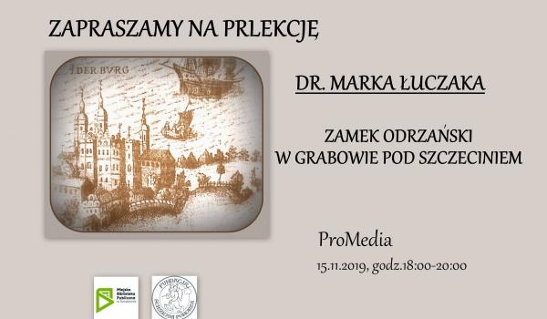 Going. | Oderburg w Grabowie pod Szczecinem. - ProMedia