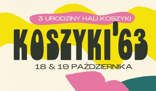 Going. | III URODZINY - KOSZYKI '63 - Hala Koszyki