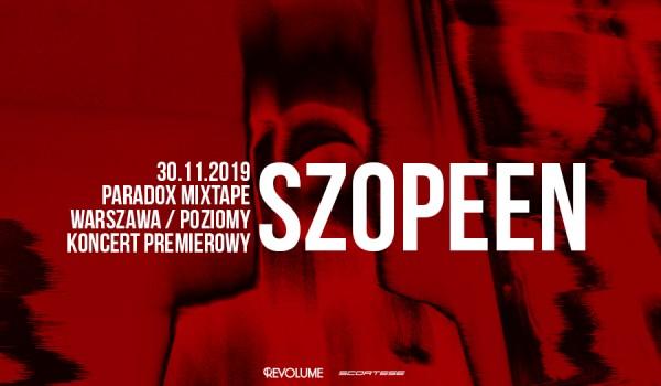 Going. | Szopeen / Paradox Mixtape / Warszawa Koncert Premierowy - Poziomy