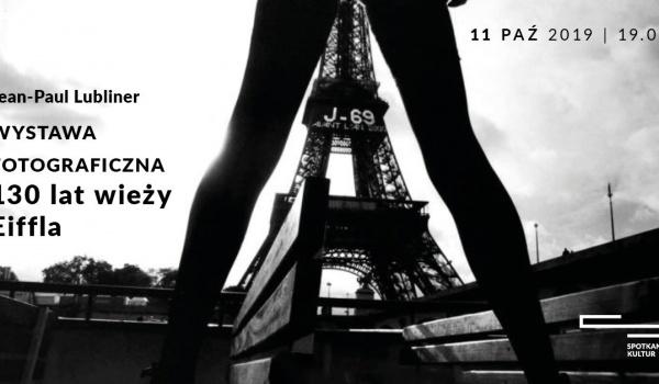 Going. | Wystawa fotograficzna 130 lat wieży Eiffla - Centrum Spotkania Kultur w Lublinie
