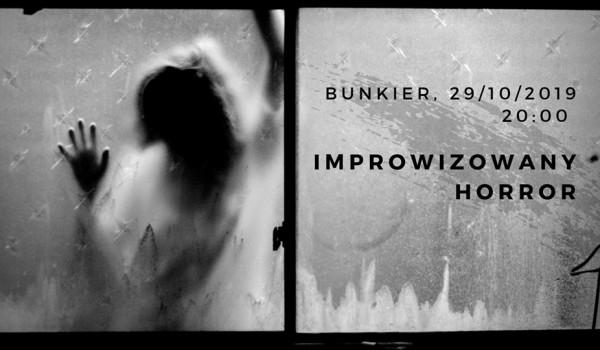 Going. | Improwizowany Horror w Bunkrze - Bunkier Club