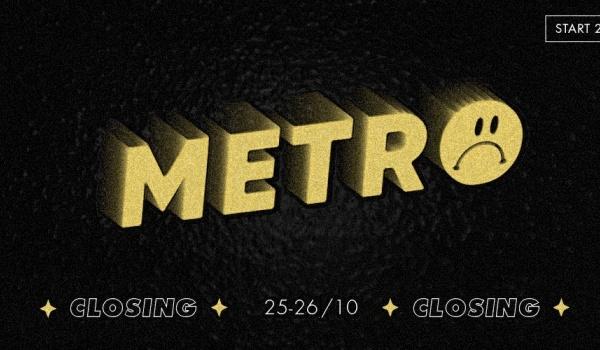 Going. | Weekend Zamknięcia | Metro Closing - Klub Metro