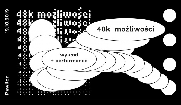 Going.   48k możliwości: wykład i performance - Pawilon