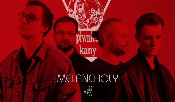 Going. | Melancholy Hill - Piwnica Kany