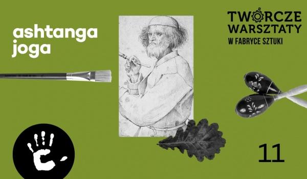 Going. | Ashtanga Joga - Twórcze Warsztaty dla młodzieży i dorosłych - Fabryka Sztuki w Łodzi