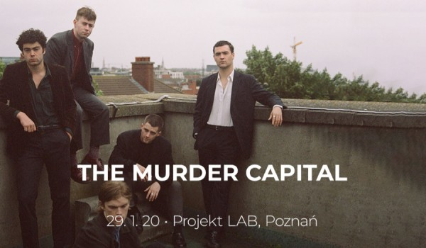 Going. | The Murder Capital | Poznań - Projekt LAB