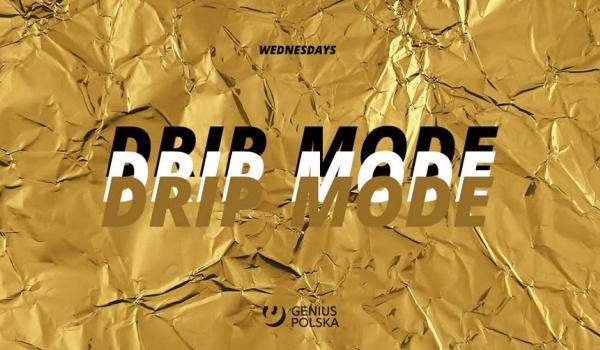Going. | DRIP MODE - co środę w NRD! - NRD Klub