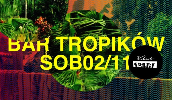 Going. | BAR TROPiKÓW - Klub SPATiF