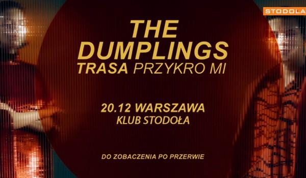 Going.   The Dumplings - Warszawa   Trasa Przykro Mi - Klub Stodoła