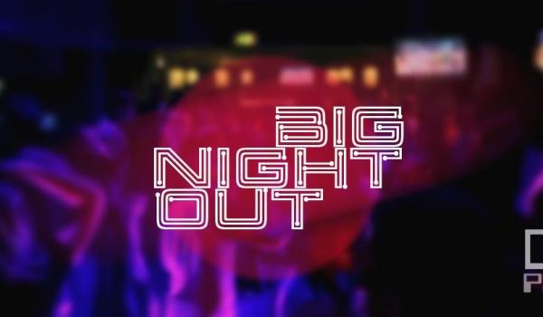 Going. | Big night out - Centrum Kultury Studenckiej PINOKIO