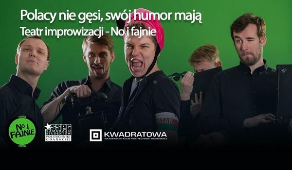 Going. | Polacy nie gęsi, swój humor mają - Teatr Improwizacji - No i Fajnie - AK PG Kwadratowa