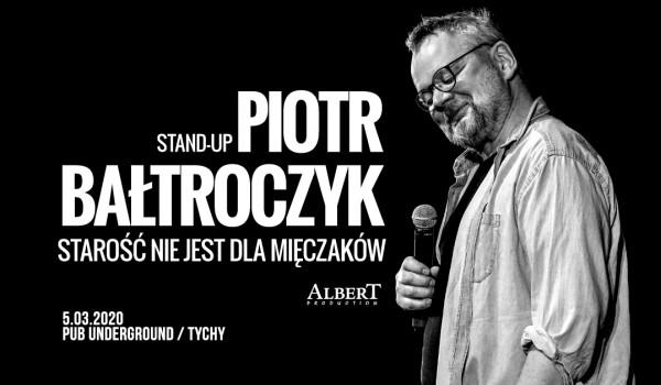 Going. | Piotr Bałtroczyk - Starość nie jest dla mięczaków | Tychy - Underground Pub