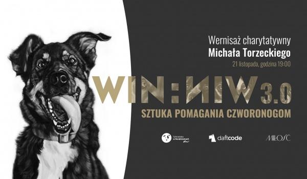 Going. | Win:Win 3.0 – wernisaż charytatywny Michała Torzeckiego + impreza - Miłość / Patio Kredytowa 9