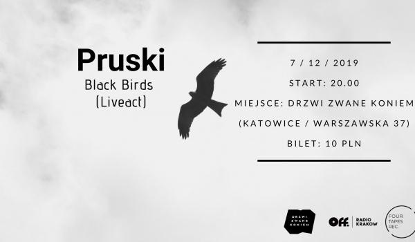Going. | Pruski - Black Birds (Liveact) - Drzwi Zwane Koniem