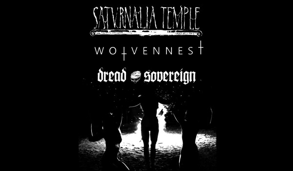 Going. | Saturnalia Temple / Wolvennest / Dread Sovereign - Zet Pe Te