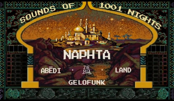 Going.   Sounds Of 1001 Nights   Naphta // Abēdi // Gelofunk // Land - Ziemia